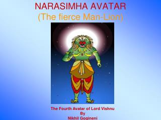 NARASIMHA AVATAR The fierce Man-Lion