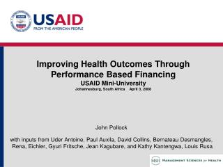 Improving Health Outcomes Through Performance Based Financing USAID Mini-University Johannesburg, South Africa    April