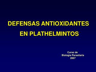 DEFENSAS ANTIOXIDANTES   EN PLATHELMINTOS