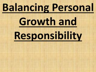 Balancing Personal Growth and Responsibility