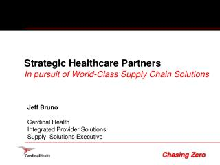 Strategic Healthcare Partners In pursuit of World-Class Supply Chain Solutions