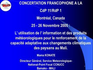 Mama KONATE Directeur G n ral, Service Meteorologique- National-Point Focal CCNUCC