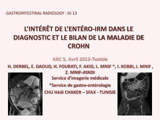 L INT R T DE L ENT RO-IRM DANS LE DIAGNOSTIC ET LE BILAN DE LA MALADIE DE CROHN