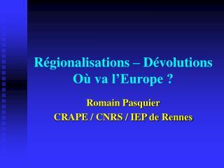 R gionalisations   D volutions O  va l Europe