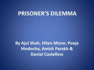 PRISONER S DILEMMA