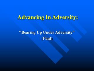 Advancing In Adversity: