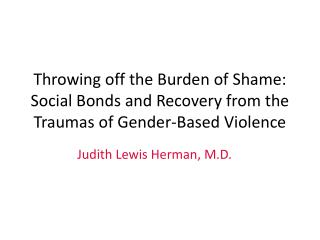 Throwing off the Burden of Shame: Social Bonds and Recovery from the Traumas of Gender-Based Violence