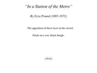 In a Station of the Metro   By Ezra Pound 1885-1972