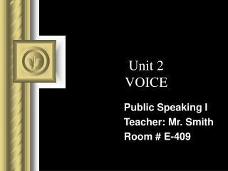 Unit 2 VOICE