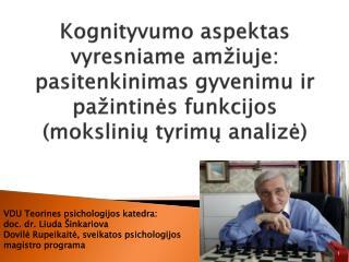 Kognityvumo aspektas vyresniame am iuje: pasitenkinimas gyvenimu ir pa intines funkcijos  moksliniu tyrimu analize