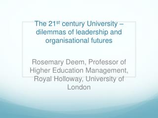 The 21st century University   dilemmas of leadership and organisational futures