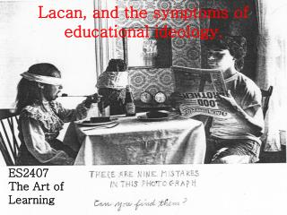 Lacan, and the symptoms of educational ideology.