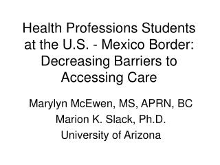 Health Professions Students at the U.S. - Mexico Border: Decreasing Barriers to Accessing Care