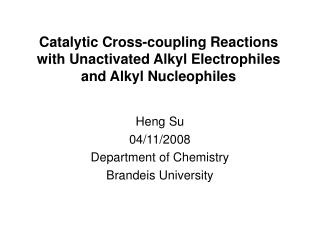 Catalytic Cross-coupling Reactions with Unactivated Alkyl Electrophiles and Alkyl Nucleophiles