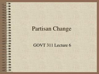 Partisan Change