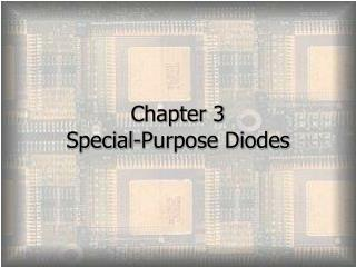 Chapter 3 Special-Purpose Diodes