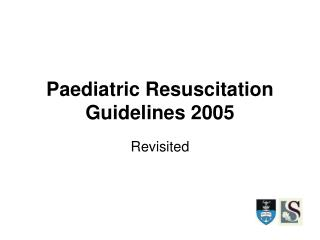 Paediatric Resuscitation Guidelines 2005