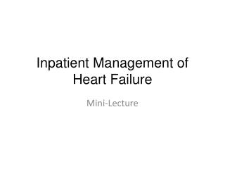 Inpatient Management of Heart Failure