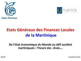 Etats G n raux des Finances Locales  de la Martinique