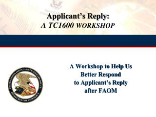 Applicant s Reply: A TC1600 WORKSHOP