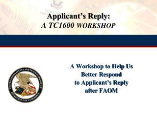 Applicant s Reply: A TC1600 WORKSHOP