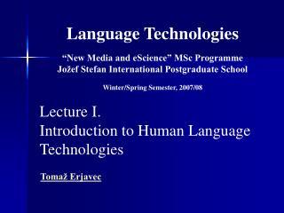 Language Technologies   New Media and eScience  MSc Programme Jo ef Stefan International Postgraduate School  Winter