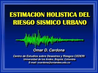 ESTIMACION HOLISTICA DEL RIESGO SISMICO URBANO