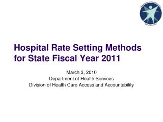 Hospital Rate Setting Methods for State Fiscal Year 2011