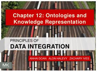 Chapter 12: Ontologies and Knowledge Representation