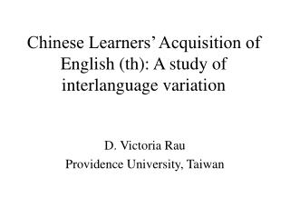 Chinese Learners  Acquisition of English th: A study of interlanguage variation