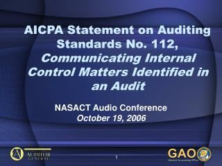 AICPA Statement on Auditing Standards No. 112, Communicating Internal Control Matters Identified in an Audit