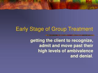 Early Stage of Group Treatment