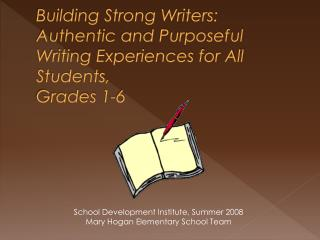 Building Strong Writers:  Authentic and Purposeful Writing Experiences for All Students,  Grades 1-6