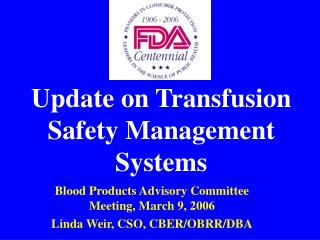 Update on Transfusion Safety Management Systems