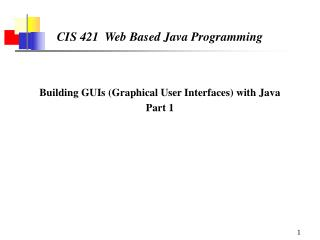 CIS 421  Web Based Java Programming