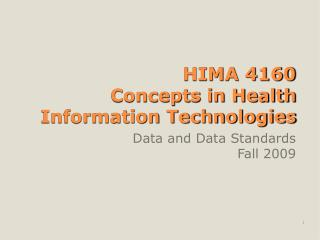 HIMA 4160 Concepts in Health Information Technologies