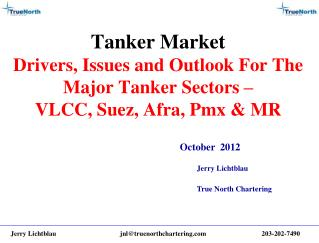 Tanker Market Drivers, Issues and Outlook For The Major Tanker Sectors   VLCC, Suez, Afra, Pmx  MR
