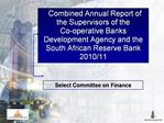 Combined Annual Report of the Supervisors of the  Co-operative Banks Development Agency and the South African Reserve Ba