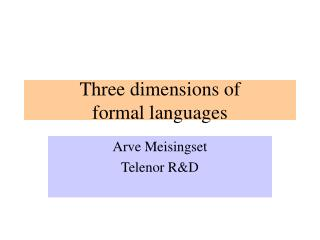 Three dimensions of  formal languages
