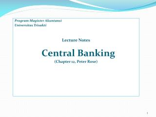 Program Magister Akuntansi  Universitas Trisakti   Lecture Notes   Central Banking Chapter 12, Peter Rose