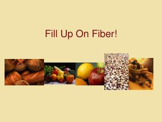 Fill Up On Fiber