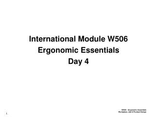 International Module W506 Ergonomic Essentials Day 4