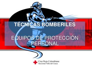 T CNICAS BOMBERILES  EQUIPOS DE PROTECCI N PERSONAL
