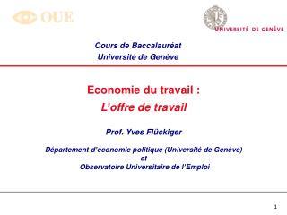 Economie du travail :  L offre de travail  Prof. Yves Fl ckiger  D partement d  conomie politique Universit  de Gen ve e