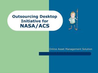 Outsourcing Desktop Initiative for NASA