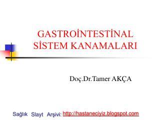 GASTROINTESTINAL SISTEM KANAMALARI