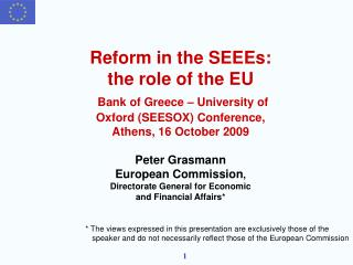 Reform in the SEEEs:  the role of the EU  Bank of Greece   University of Oxford SEESOX Conference,  Athens, 16 October 2