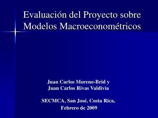 Evaluaci n del Proyecto sobre Modelos Macroeconom tricos