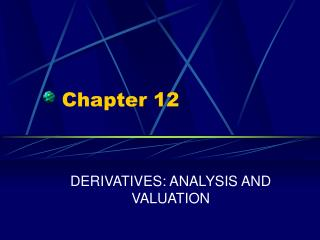 DERIVATIVES: ANALYSIS AND VALUATION