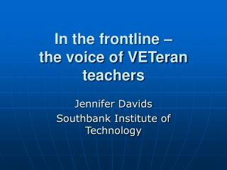 In the frontline    the voice of VETeran teachers